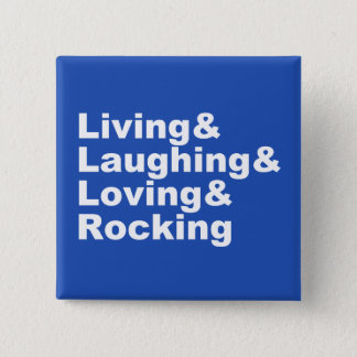 Living&Laughing&Loving&ROCKING (wht) 15 Cm Square Badge