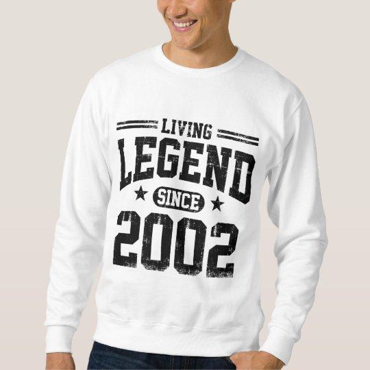 Living Legend Since 2002 Sweatshirt