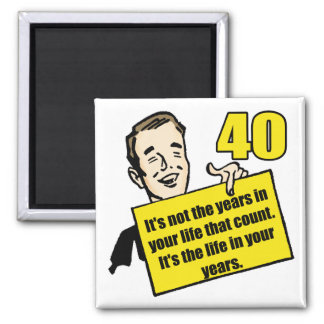 Living Life 40th Birthday Gifts Square Magnet