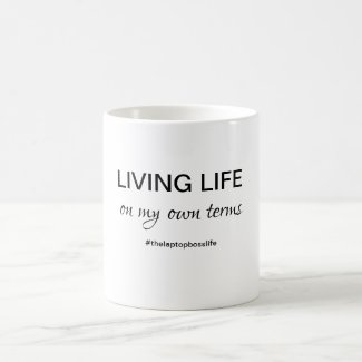 Living Life In My Own Terms Mug