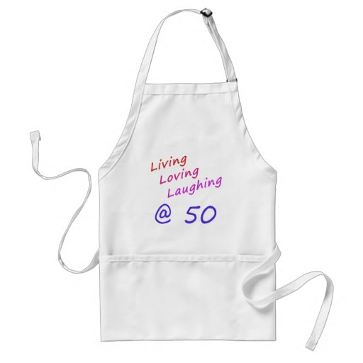 Living Loving Laughing At 50 Aprons