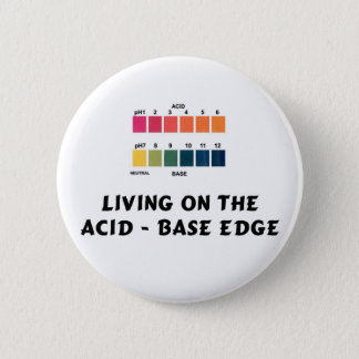 Living on the Acid / Base Edge 6 Cm Round Badge
