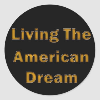 Living The American Dream Round Stickers