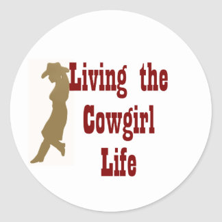 Living the Cowgirl Life Classic Round Sticker