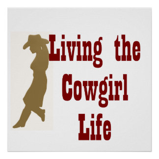 Living the Cowgirl Life Poster