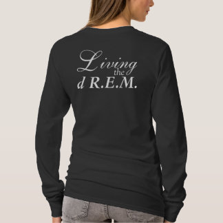 Living the dR.E.M Long Sleeve T T-Shirt