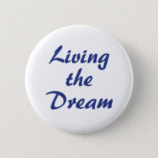 Living the Dream 6 Cm Round Badge