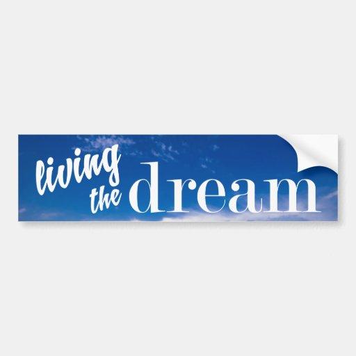 Living the Dream Blue Sky Bumper Stickers