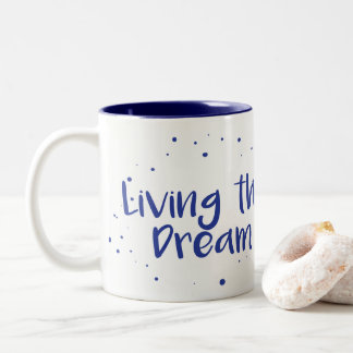 Living The Dream Coffee Mug, Navy Two-Tone Coffee Mug
