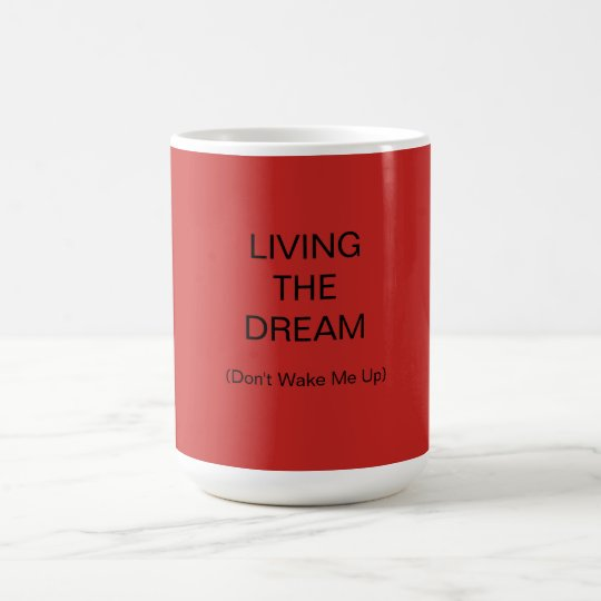Living The Dream - (Don't Wake Me Up)