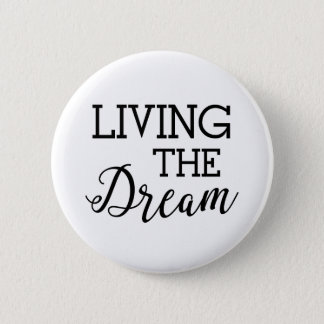 Living the Dream Good Life 6 Cm Round Badge