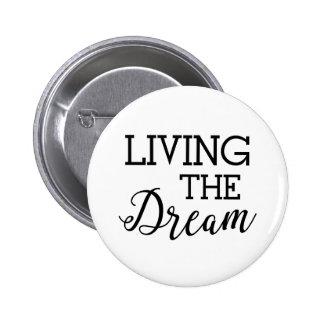 Living the Dream Good Life 6 Cm Round Badge
