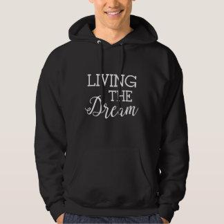 Living the Dream Good Life Hoodie