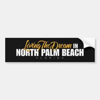 Living the Dream in North Palm Beach Bumper Sticker