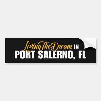 Living the Dream in Port Salerno Bumper Sticker