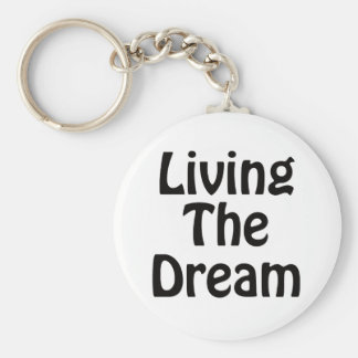 Living The Dream Key Ring