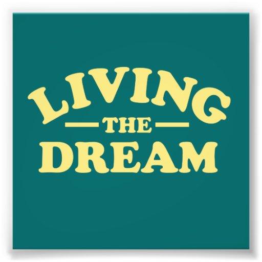 Living the Dream Photograph