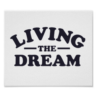 Living the Dream Posters