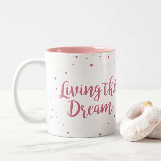 Living The Dream Two Tone Pink Coffee Mug