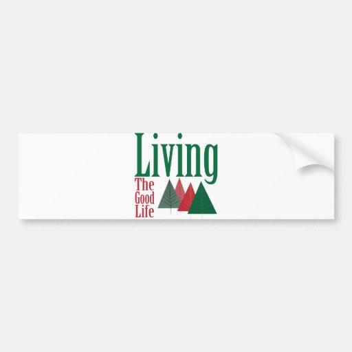 Living the Good Life Christmas Tree Design Bumper Sticker