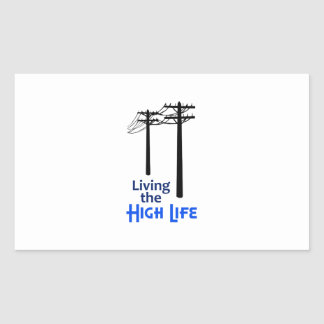 Living The High Life Rectangle Sticker