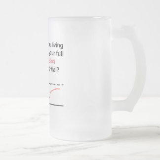 Living Up To Your Full Potential Frosted Glass Beer Mug