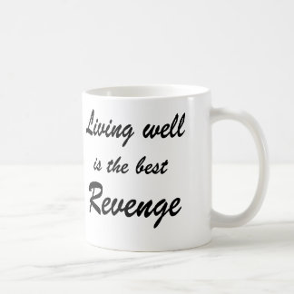 Living Well is the Best Revenge - Coffee Mug