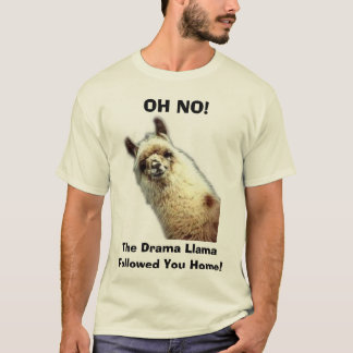llama, OH NO!, The Drama Llama, Followed You Home! T-Shirt
