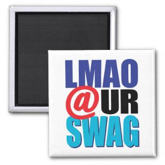 LMAO At Ur Swag Fridge Magnet