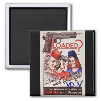 """""""Loaded with VD"""" WWII STI  Poster Warning Soldiers Square Magnet"""
