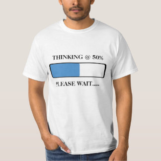 Loading a thought T-Shirt