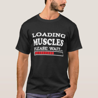Loading Muscles Please Wait... T-Shirt