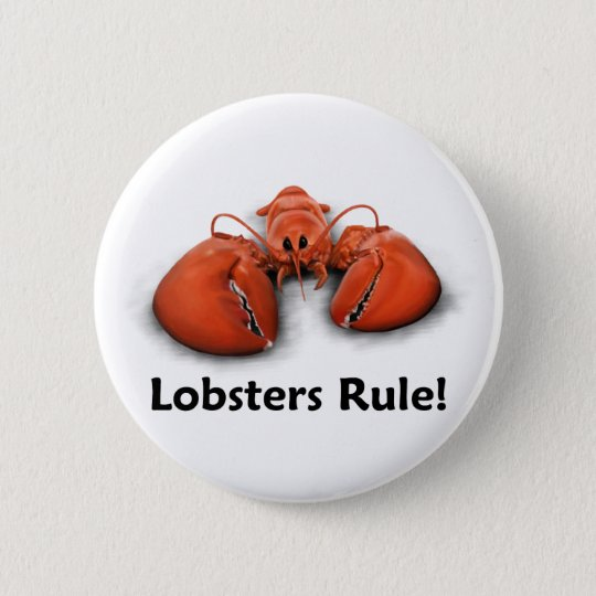 Lobsters Rule! 6 Cm Round Badge