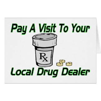 Local Drug Dealer Card