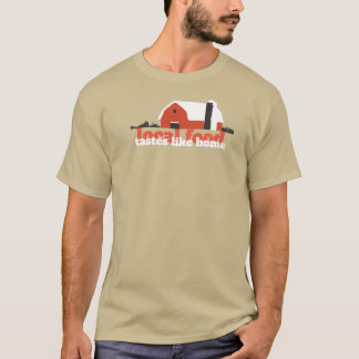 Local Food Tastes Like Home T-Shirt