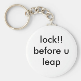 lock!! before u leap key ring
