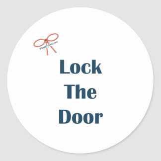 Lock The Door Reminders Round Sticker