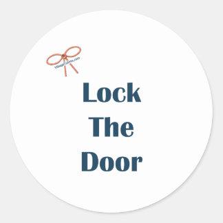 Lock The Door Reminders Round Sticker