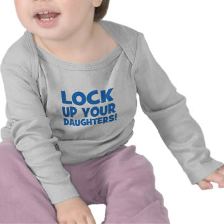 Lock Up Your Daughters! Tee Shirt