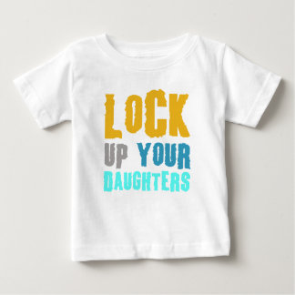 lock up your daughters! tshirts