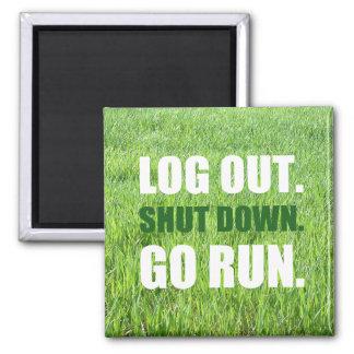 Log Out. Shut Down. Go Run Square Magnet
