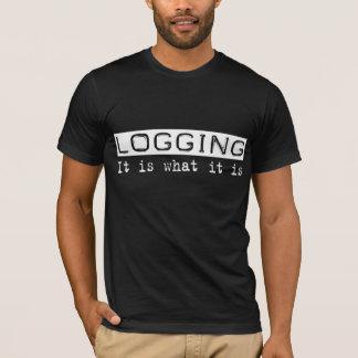 Logging It Is T-Shirt