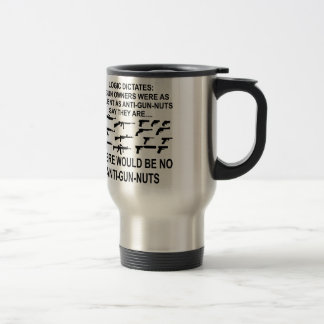 Logic Dictates There Would Be No Anti-Gun-Nuts Stainless Steel Travel Mug