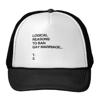 LOGICAL REASONS TO BAN GAY MARRIAGE TRUCKER HAT