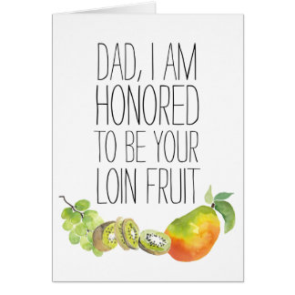 Loin Fruit Funny Father's Day Greeting Card