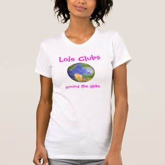 Lois Clubs Around the Globe Tee
