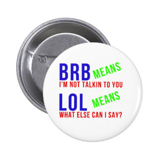 LOL BRB Funny Meanings 6 Cm Round Badge