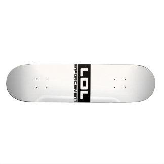 LOL Envorcement can has board? Skate Decks