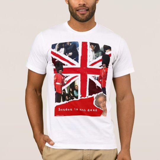 London is not dead T-Shirt