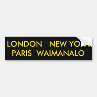LONDON  NEW YORK  PARIS  WAIMANALO BUMPER STICKER